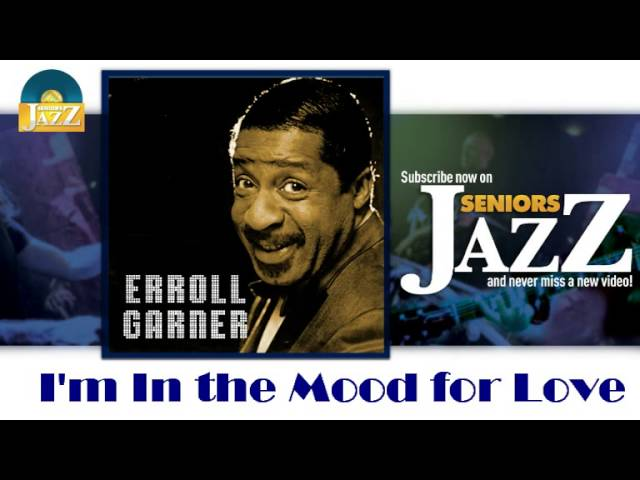 erroll-garner-im-in-the-mood-for-love-hd-officiel-seniors-jazz-seniors-jazz