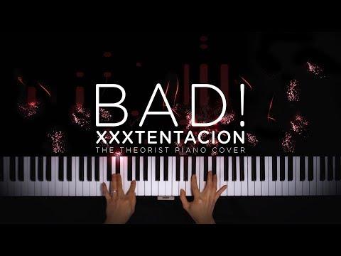 XXXTENTACION - BAD! | The Theorist Piano Cover