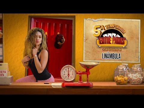 Entre Panas – Capítulo 4 Linámbula – Serie Web – Quinta Temporada
