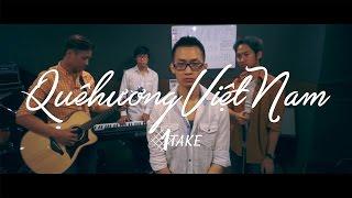 KOIAKO 1TAKE: Quê Hương Việt Nam