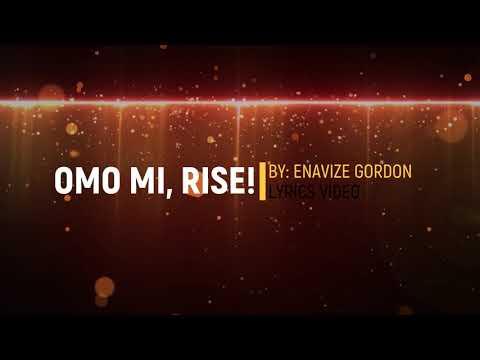 OMO MI, Rise! - Enavize Gordon