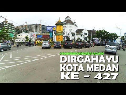 Make MEDAN Great Again !! Special HUT Medan ke 427