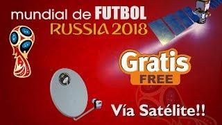 Mundial de Futbol Rusia 2018 GRATIS via satelite