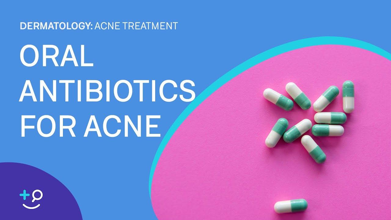 Oral Antibiotics For Acne Acne Treatment Youtube