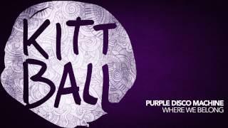 Purple Disco Machine - Where We Belong