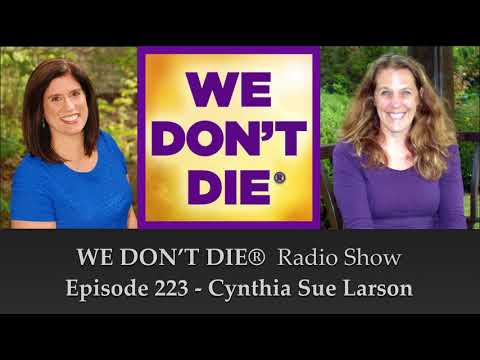 """Episode 223 Cynthia Sue Larson """"The Quantum Optimist"""" Gives Some GREAT Life Tools!"""