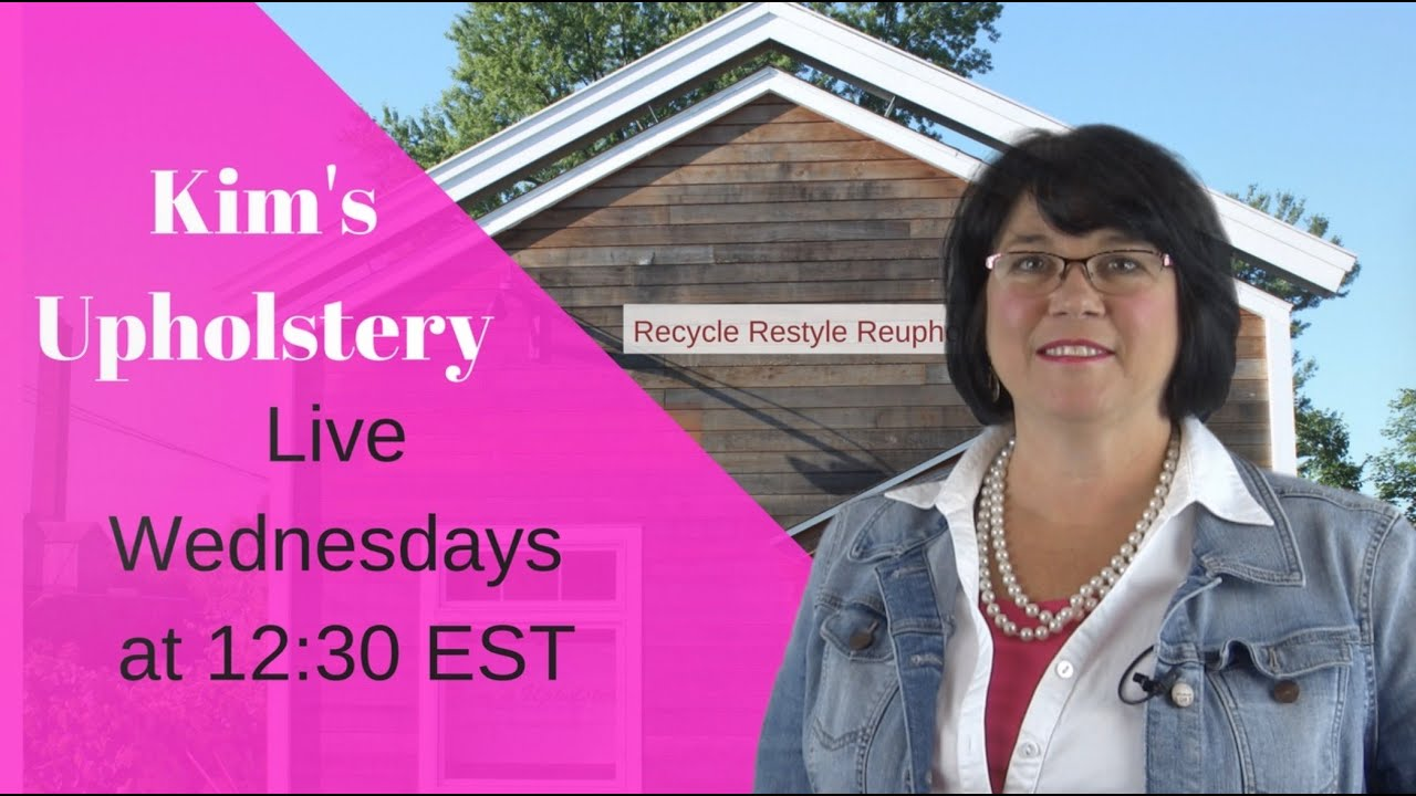 Kim\'s Upholstery Live Episode 15 Day Bed Last Day - YouTube