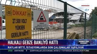 Halkalı Gebze banliyo hattının açılışına 3 ay kaldı
