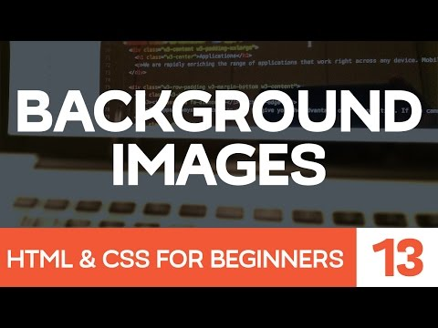 HTML & CSS For Beginners Part 13: Background Images