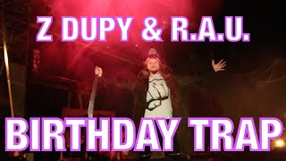 BIRTHDAY TRAP - Z Dupy & R.A.U.