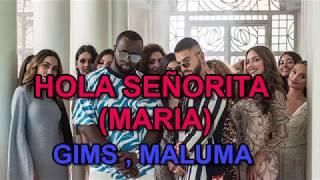 Hola Señorita (Maria) - GIMS, Maluma (Español letra / English Lyrics)