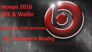 Woops 2016 - BEK & Wallin (feat. Benjamin Beats)