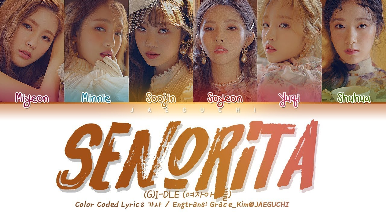 G I Dle 여자아이들 Senorita Color Coded Lyrics Eng Rom Han 가사