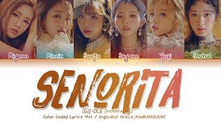 Gambar cover (G)I-DLE (여자아이들) - Senorita (Color Coded Lyrics Eng/Rom/Han/가사)