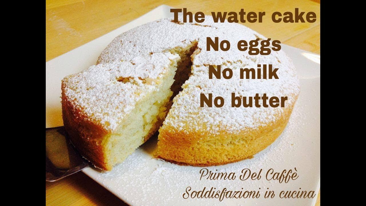 The Water Cake English Recipe No Eggs No Milk No Butter Youtube