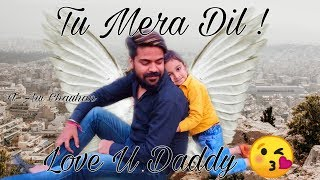 Tu Mera Dil Tu Meri Jaan ll Love U Daddy ! Father & Son Story ft Avi Chauhan