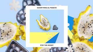 Karim Mika & Pessto - For The Night