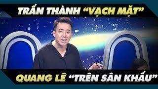 Trấn Thành 'vạch mặt' Quang Lê trên sân khấu