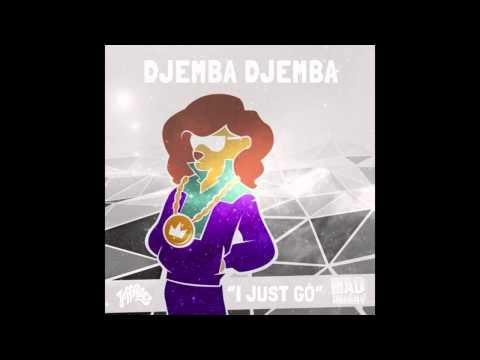 Djemba Djemba - I Just Go [Official Full Stream]