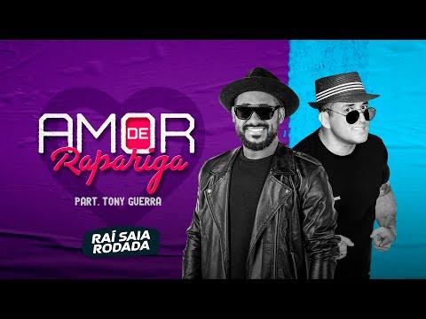 Raí Saia Rodada – Amor de Rapariga part. @Tony Guerra