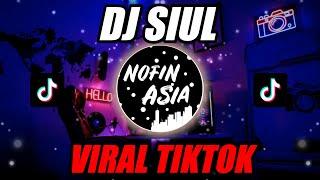 Download DJ SIUL YANG VIRAL DI TIKTOK | OFFICIAL NOFIN ASIA REMIX