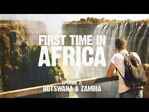 First Time In Africa: Ep 2 - Backpacking in Botswana & Zambi