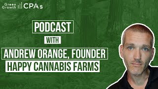 Cannabis Business Podcast with Andrew Orange from Happy Cannabis Farms (Oklahoma Cannabis)