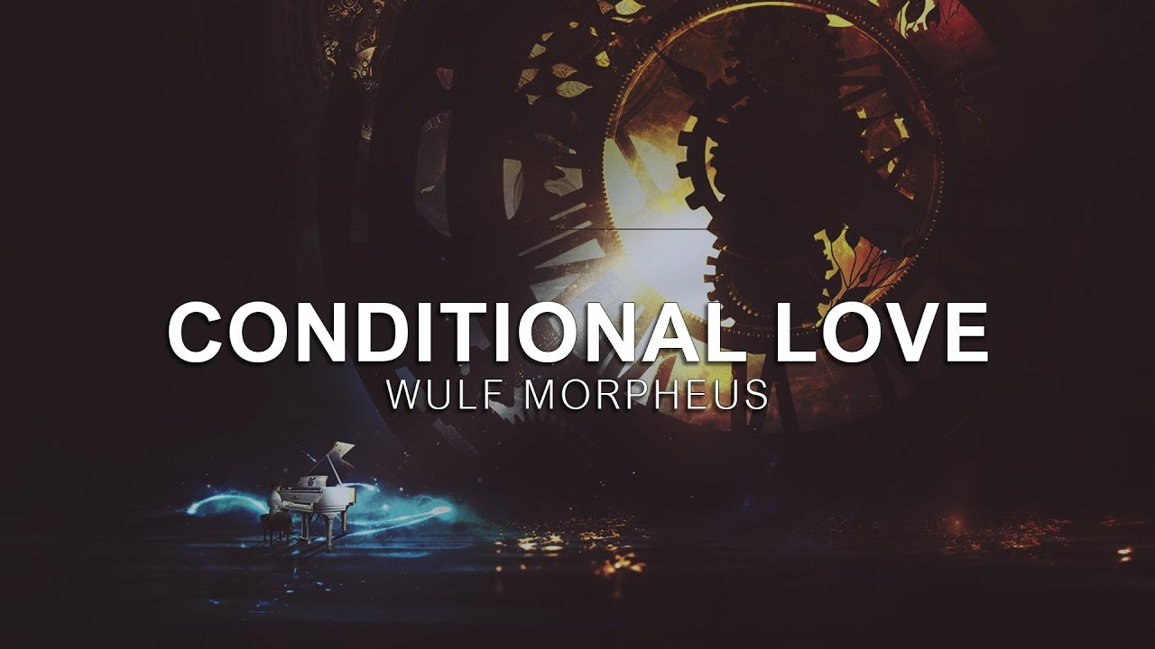 Conditional Love - Wulf Morpheus