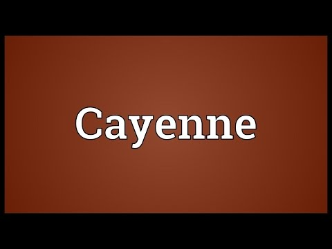 Cayenne Meaning