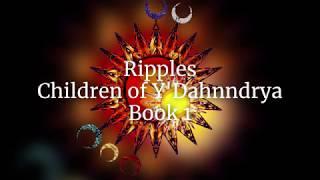 Ripples: Children of Y'Dahnndrya Book 1 Book Trailer