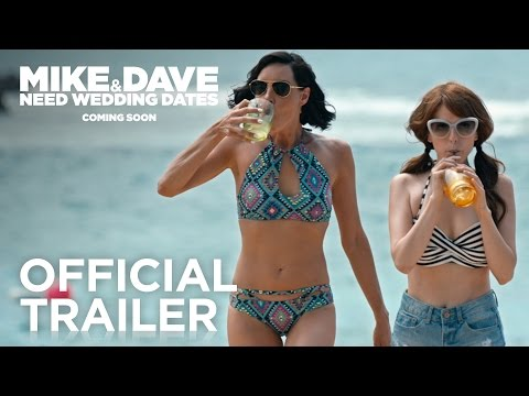 Mike and Dave Need Wedding Dates | Official Trailer [HD] | 20th Century FOX