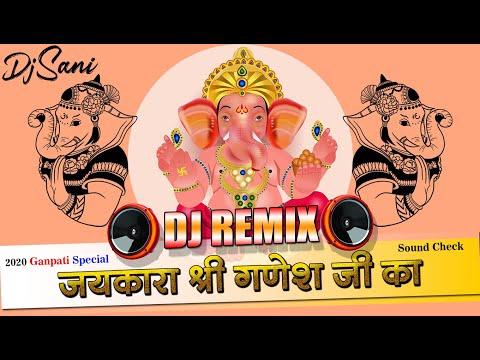 jaikara-shree-ganesh-ji-ki- -sound-check-+-full-dance-mix- -ganpati-special-2019- -dj-sani- -mp3