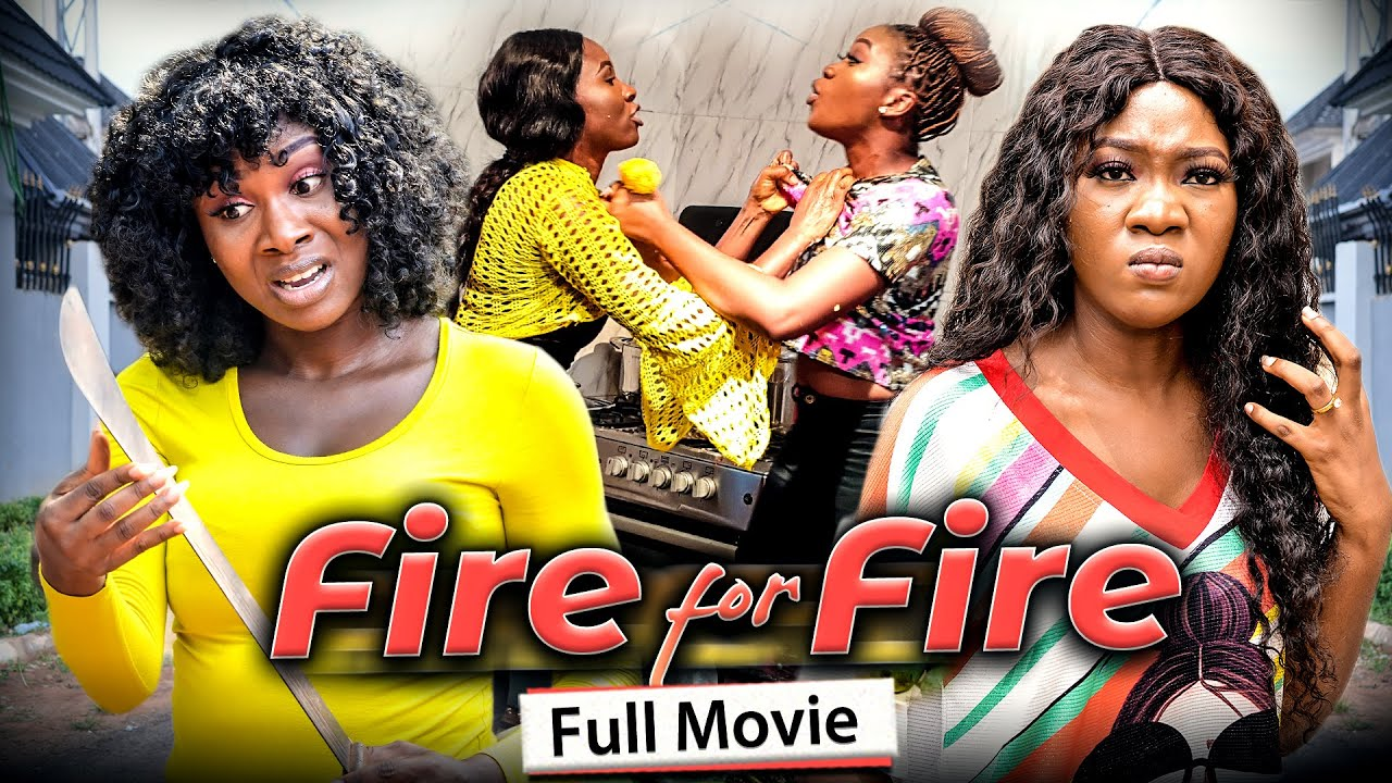 Download FIRE FOR FIRE (Full Movie) Chinenye Nnebe & Sonia Uche 2021 Latest Nigerian Nollywood Full Movie