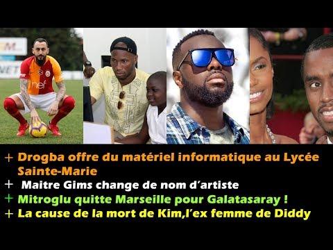 Drogba fait un don dans une école / Maitre Gims change de nom d'artiste / Mitroglu quitte Marseille