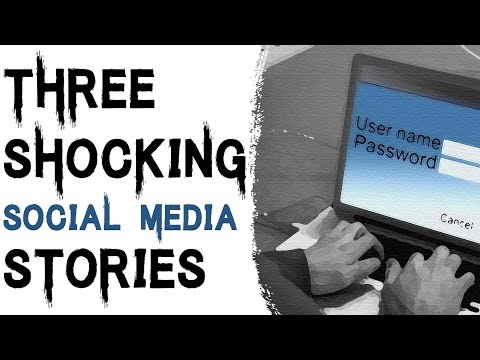 SCARY STORIES THAT ARE TRUE: 3 TRUE SHOCKING AND DISTURBING SOCIAL MEDIA STORIES