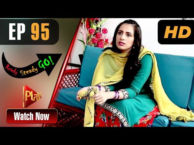 Ready Steady Go - Episode 95 | Play Tv Dramas | Parveen Akbar, Shafqat Khan | Pakistani Drama