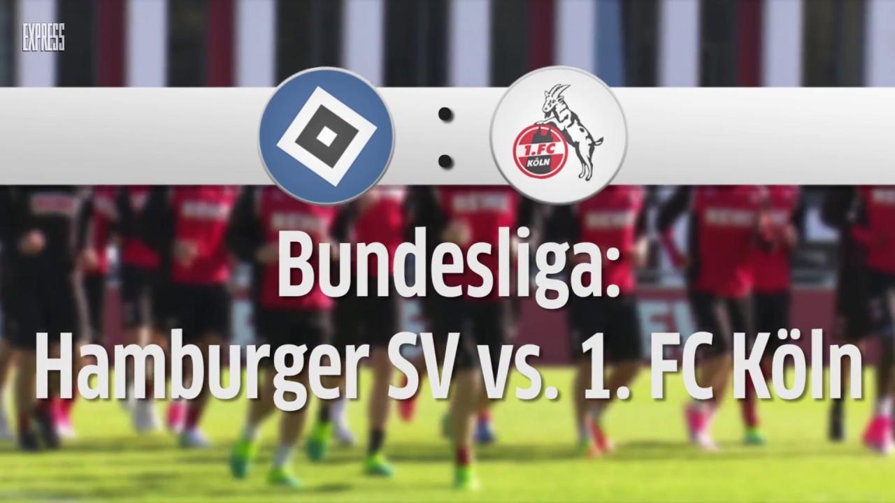 1 Fc Köln Gegen Hamburger Sv