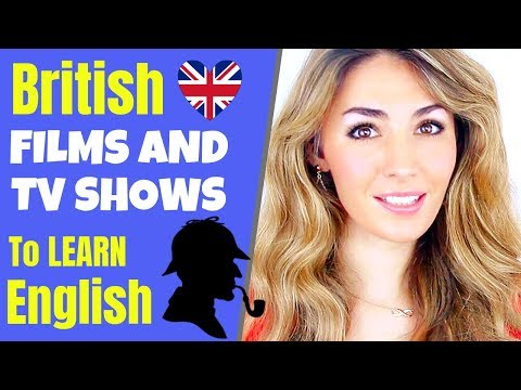 The Best BRITISH FILMS and TV SERIES TO LEARN ENGLISH!