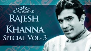 Non Stop Rajesh Khanna Superhit Song Collection - Jukebox 3 - Top 10 Rajesh Khanna Songs