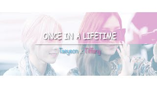 [Taeny] Once in a Lifetime