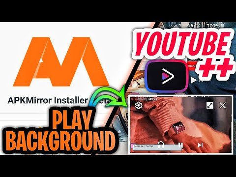 HOW TO DOWNLOAD YOUTUBE VANCED FOR ANDROID 2020 | APKMIRROR INSTALLER APK | YOUTUBE++ ANDROID APK