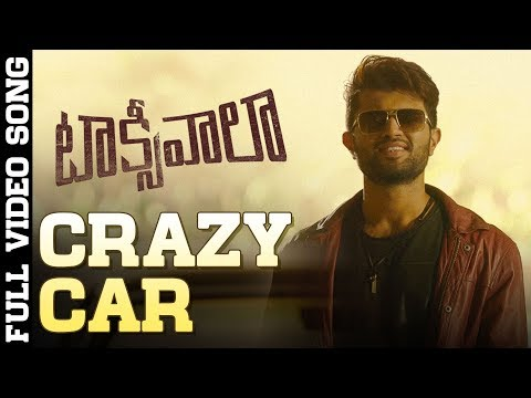 Crazy Car Full Video Song | Taxiwaala Video Songs | Vijay Deverakonda, Priyanka Jawalkar