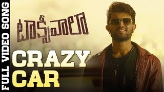 Crazy Car Full Video Song | Taxiwaala Video Songs | Vijay Deverakonda, Priyanka Jawalkar