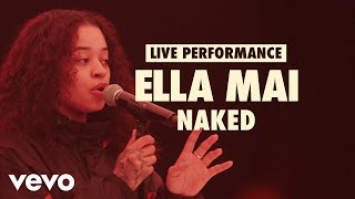 Ella Mai - Naked (Vevo LIFT Live Sessions) Video
