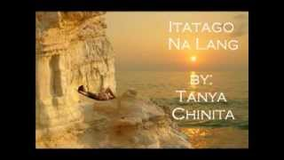 Tanya Chinita - Itatago Na Lang with lyrics by Annaliza Girao and DJ Donix