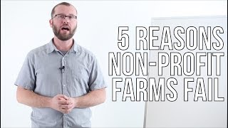 Five Reasons Non-Profit Farms Fail