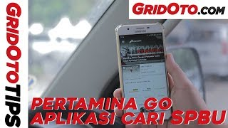Aplikasi Cari SPBU Pertamina Go | How To | GridOto Tips