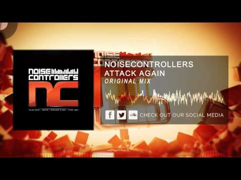 Noisectrollers  Attack Again HQ Original #tbt 2009