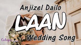 LAAN Lyrics | Wedding Song - MUSIKO | Anjizel Dailo | Marika Sasaki & Jiro Custodio | Cutiepie Lyrix