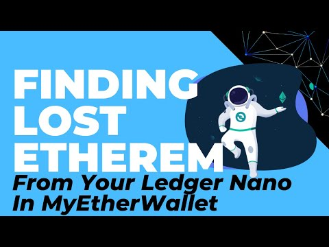 Locating Ethereum (or ERC20 Tokens) From Your Ledger Nano In MyEtherWallet (Vintage + New Interface)